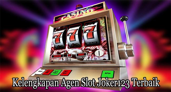 Kelengkapan Agen Slot Joker123 Terbaik Dijadikan Tempat Bermain