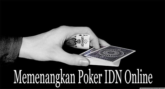 Memenangkan Poker IDN Online Dalam Waktu Singkat